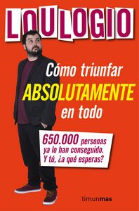 LOULOGIO - COMO TRIUNFAR ABSOLUTAMENTE EN TODO