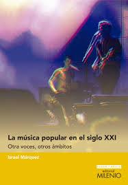 LA MUSICA POPULAR EN EL SIGLO XXI: OTRAS VOCES...