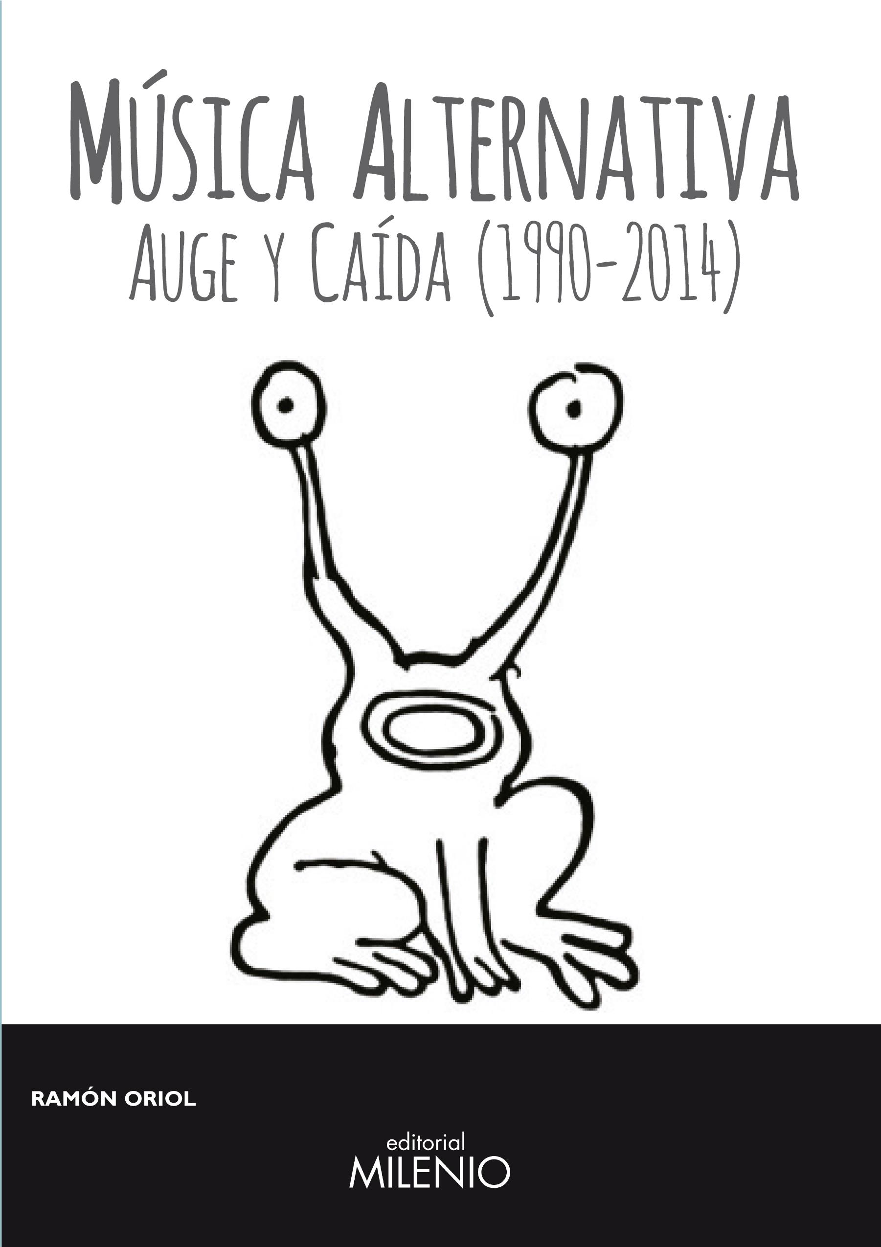 MUSICA ALTERNATIVA: AUGE Y CAIDA (1990-2014)